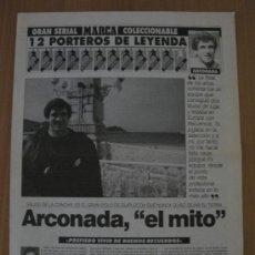 Coleccionismo deportivo: ARCONADA EL MITO REAL SOCIEDAD COLECCIONABLE GRAN SERIAL 12 PORTEROS DE LEYENDA MARCA ARKONADA. Lote 37938849