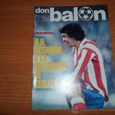 Coleccionismo deportivo: DON BALON Nº 128 1977 REPORTAJE COLOR FELMAN VALENCIA SATRUSTEGUI REAL SOCIEDAD SOLSONA ESPAÑOL. Lote 38449309