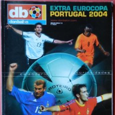 Coleccionismo deportivo: EXTRA DON BALON EUROCOPA 2004 - REVISTA ESPECIAL EURO PORTUGAL 04 - . Lote 38917667
