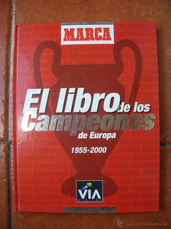 EL LIBRO DE LOS CAMPEONES DE EUROPA 1955-2000 (Coleccionismo Deportivo - Revistas y Periódicos - Marca)