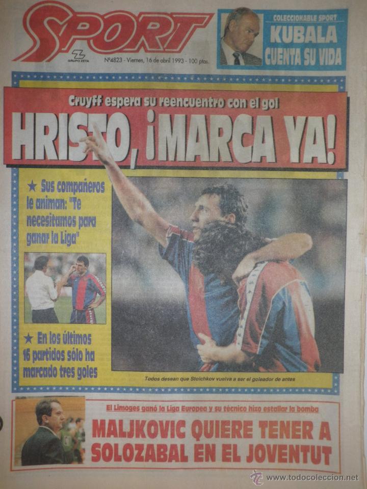 DIARIO SPORT - HRISTO MARCA YA! - 16 ABRIL DE 1993 (Coleccionismo Deportivo - Revistas y Periódicos - Sport)