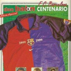 Coleccionismo deportivo: REVISTA DON BALÓN FC BARCELONA CENTENARIO EDICIÓN ESPECIAL. Lote 39908528