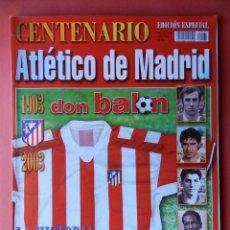 Coleccionismo deportivo: EXTRA DON BALON CENTENARIO ATLETICO DE MADRID 1903-2003 - REVISTA EDICION ESPECIAL - ATLETI 03. Lote 75441990