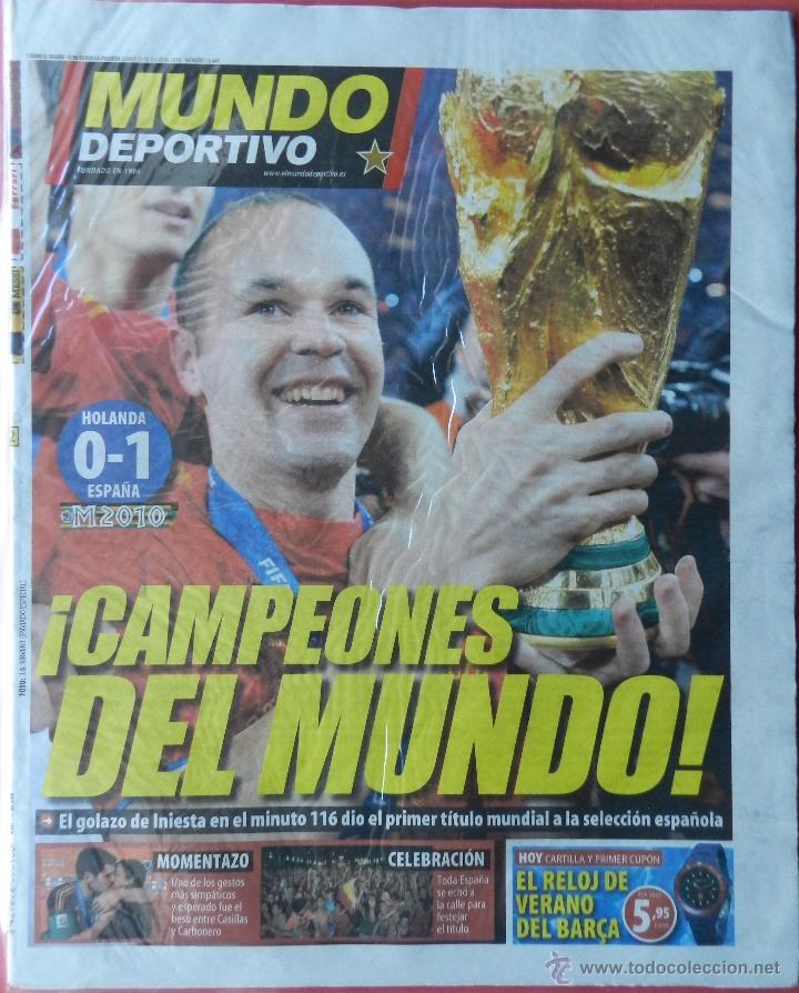 DIARIO MUNDO DEPORTIVO SELECCION ESPAÑOLA CAMPEONA MUNDIAL 2010 - FINAL ESPAÑA HOLANDA SUDAFRICA (Coleccionismo Deportivo - Revistas y Periódicos - Mundo Deportivo)