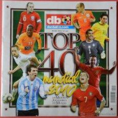 Coleccionismo deportivo: DON BALON 2010 - SUPLEMENTO EXTRA TOP 40 MUNDIAL SUDAFRICA - MESSI RIBERY XAVI CRISTIANO BUFFON. Lote 40655496