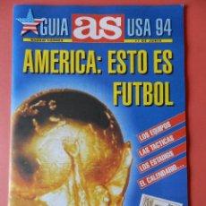 Coleccionismo deportivo: REVISTA GUIA DIARIO AS EXTRA MUNDIAL ESTADOS UNIDOS 1994 SUPLEMENTO ESPECIAL USA 94 - GRAN FORMATO. Lote 40656647