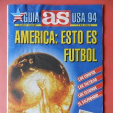 Coleccionismo deportivo: REVISTA GUIA DIARIO AS EXTRA MUNDIAL ESTADOS UNIDOS 1994 SUPLEMENTO ESPECIAL USA 94 - GRAN FORMATO. Lote 40657204