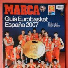 Coleccionismo deportivo: REVISTA SUPLEMENTO ESPECIAL MARCA GUIA EUROBASKET 2007 - EXTRA BALONCESTO ESPAÑA BASKET 07. Lote 40657506