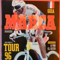 Coleccionismo deportivo: REVISTA SUPLEMENTO ESPECIAL MARCA GUIA TOUR DE FRANCIA 1996 - EXTRA CICLISMO INDURAIN 96. Lote 40702803