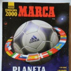 Coleccionismo deportivo: REVISTA GUIA MARCA EXTRA EUROCOPA 2000 BELGICA HOLANDA - SUPLEMENTO ESPECIAL EURO 00 - ESPAÑA. Lote 40743341