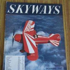 Coleccionismo deportivo: SKYWAYS - EDICION EN ESPAÑOL - DICIEMBRE 1947. Lote 41455942