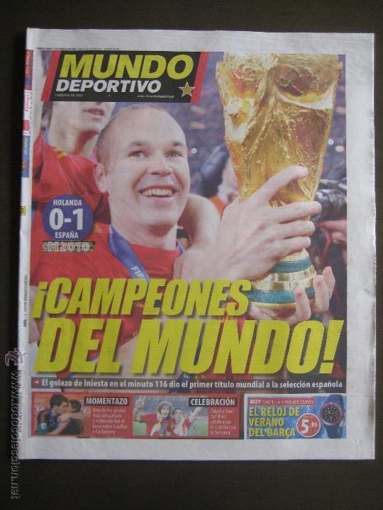 MUNDO DEPORTIVO - 12-07-2010 - CAMPEONES DEL MUNDO - ESPAÑA LA ROJA GOL DE INIESTA SUDAFRICA 2010 (Coleccionismo Deportivo - Revistas y Periódicos - Mundo Deportivo)