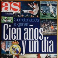 Coleccionismo deportivo: REVISTA ESPECIAL DIARIO AS CENTENARIO REAL MADRID - EXTRA CIEN AÑOS Y UN DIA - SUPLEMENTO 1902-2002. Lote 122599746