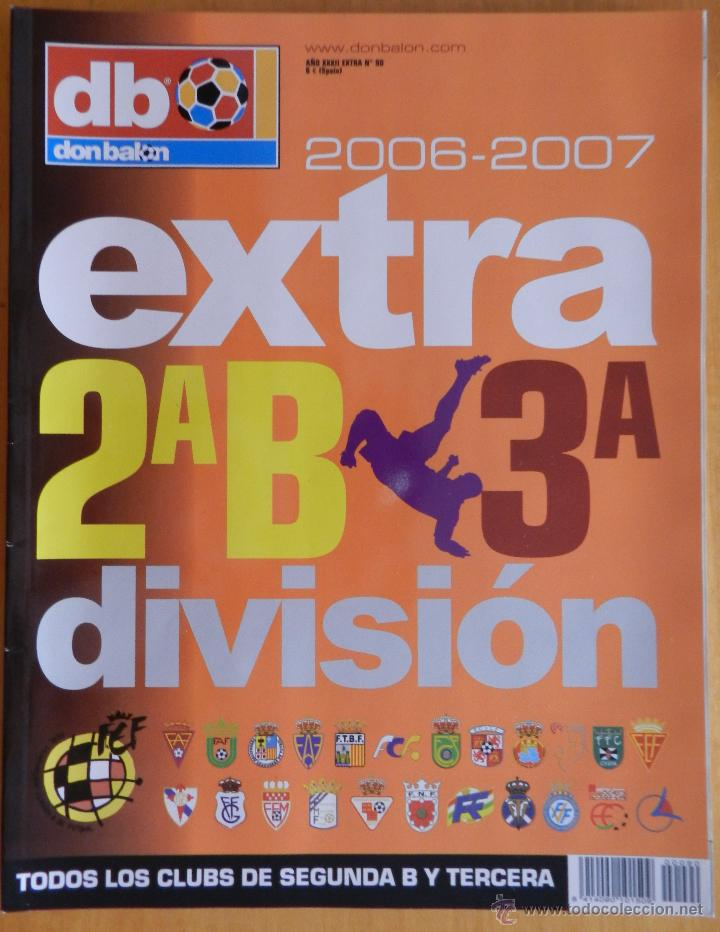 EXTRA DON BALON GUIA SEGUNDA B Y TERCERA DIVISION 2006/2007 - ESPECIAL TEMPORADA LIGA 06-07 FUTBOL (Coleccionismo Deportivo - Revistas y Periódicos - Don Balón)
