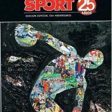 Coleccionismo deportivo: SPORT 25 AÑOS EDICIÓN ESPECIAL XXV ANIVERSARIO . Lote 46169246