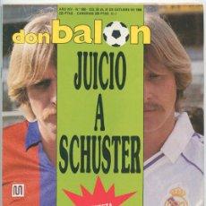 Coleccionismo deportivo: REVISTA DON BALÓN - Nº 680 1988 SCHUSTER, MATOSAS, LAKABEG, LOSADA, PASSARELLA, BALTAZAR, CHILAVERT. Lote 46773204
