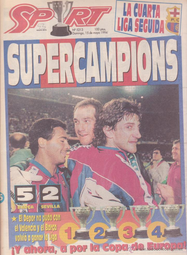 DIARIO SPORT MAYO 1994 LA CUARTA LIGA SUPER CAMPEONES 5 A 2 FUTBOL CLUB  BARCELONA BARÇA