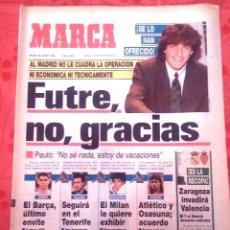 Coleccionismo deportivo: MARCA. 1993. AL MADRID NO LE CUADRA LA OPERACIÓN NI ECONOMICA NI TECNICAMENTE. FUTRE, NO, GRACIAS.. Lote 47819500