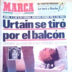 Coleccionismo deportivo: MARCA. 1992. URTAIN SE TIRÓ POR EL BALCÓN. LE ECHABAN DE LA CASA POR NO PAGAR EL ALQUILER.. Lote 47930758