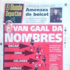 Coleccionismo deportivo: MUNDO DEPORTIVO. 1999. VAN GAAL DA NOMBRES. ÓSCAR, CIRIC, CELADES, ARNAU.. Lote 48104978