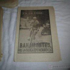 Coleccionismo deportivo: BAHAMONTES.EL AGUILA DE TOLEDO.40 DIAS,40 ASES,40 BIOGRAFIAS.CICLISMO.MARCA 29-7-1963. Lote 48702106