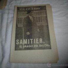 Coleccionismo deportivo: SAMITIER.EL MAGO DEL BALON.40 DIAS,40 ASES,40 BIOGRAFIAS.FUTBOL.MARCA 31-7-1963. Lote 48702412