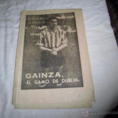 Coleccionismo deportivo: GAINZA.EL GAMO DE DUBLIN.40 DIAS,40 ASES,40 BIOGRAFIAS.FUTBOL.MARCA 17-8-1963. Lote 48702781