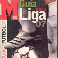 Coleccionismo deportivo: GUIA DE FUTBOL MARCA DE LA LIGA 07. Lote 49192249