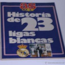 Coleccionismo deportivo: ESPECIAL AS HISTORIA DE 23 LIGAS BLANCAS- REAL MADRID. Lote 49300811