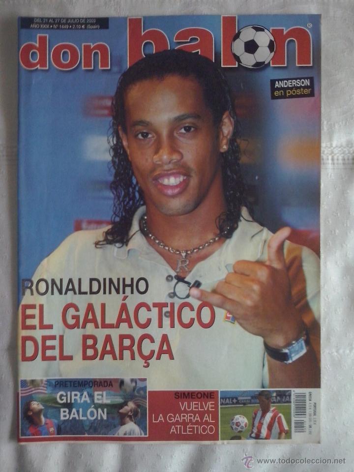 DON BALON Nº 1449 - 2003 - RONALDINHO NUEVO JUGADOR DEL BARCELONA - SIMEONE VUELVE AL ATLETICO (Coleccionismo Deportivo - Revistas y Periódicos - Don Balón)