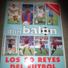 Collectionnisme sportif: DON BALON LOS 50 REYES DEL FUTBOL. Lote 51212084