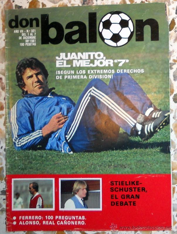 DON BALON Nº321 DICIEMBRE 1981.JUANITO - REAL MADRID.STIELIKE - SCHUSTER FC BARCELONA FUTBOL VINTAGE (Coleccionismo Deportivo - Revistas y Periódicos - Don Balón)