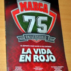 Coleccionismo deportivo: REVISTA MARCA - 75 ANIVERSARIO - 1938-2013 - LA VIDA EN ROJO - MUY BIEN CONSERVADA. Lote 51925408