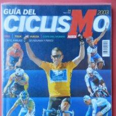 Coleccionismo deportivo: GUIA CICLISMO AÑO 2003 EXTRA ESPECIAL DIARIO MARCA TOUR VUELTA GIRO ARMSTRONG MUNDIAL 03. Lote 54754630