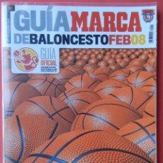 Coleccionismo deportivo: GUIA OFICIAL BALONCESTO FEB TEMPORADA 07/08 REVISTA EXTRA DIARIO MARCA BASKET LIGA LEB 2007/2008. Lote 54777427