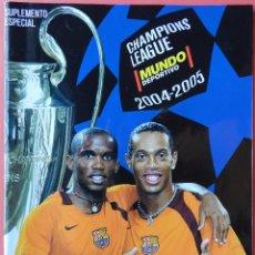 Coleccionismo deportivo: REVISTA GUIA CHAMPIONS LEAGUE MUNDO DEPORTIVO 04/05 SUPLEMENTO EXTRA COPAS EUROPEAS FUTBOL 2004/2005. Lote 54777880