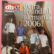 Coleccionismo deportivo: EXTRA DON BALON MUNDIAL 2006 REVISTA ESPECIAL GUIA COPA DEL MUNDO ALEMANIA 06 WORLD CUP WC GUIDE. Lote 56171041