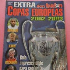 Coleccionismo deportivo: REVISTA EXTRA COPAS EUROPEAS 2002-2003 GUIA DON BALON CHAMPIONS LEAGUE UEFA 02/03 LIGA CAMPEONES. Lote 63809898