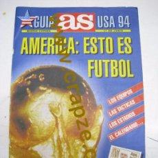 Coleccionismo deportivo: AS 17 JUN 1994 ESPECIAL GUIA USA 94 COPA DEL MUNDO + CUADERNILLO HISTORIA MUNDIALES. Lote 57379264
