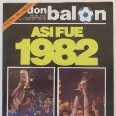 Coleccionismo deportivo: REVISTA DON BALON EXTRA ASI FUE 1982 DEL 28 DICIEMBRE AL 3 ENERO 1982. Lote 163307524