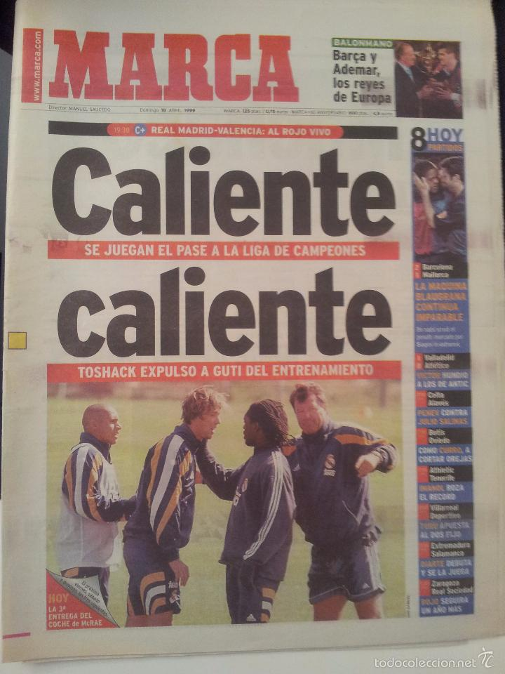 MARCA 18/ABRIL/1999 PREVIA REAL MADRID - VALENCIA (Coleccionismo Deportivo - Revistas y Periódicos - Marca)