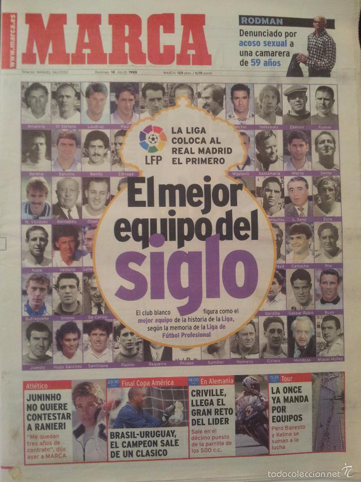MARCA 18/JULIO/1999 EL MEJOR EQUIPO DEL SIGLO (Coleccionismo Deportivo - Revistas y Periódicos - Marca)