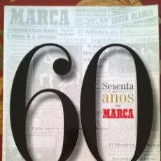 Coleccionismo deportivo: ESPECIAL MARCA 60 ANIVERSARIO - SESENTA AÑOS - 226 PÁGINAS - 1998. Lote 58488033