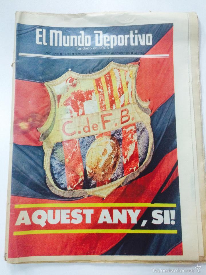 EL MUNDO DEPORTIVO 26 MARZO 1985, FC BARCELONA CAMPEON LIGA 1984-85 AQUEST ANY SI, CON POSTER. (Coleccionismo Deportivo - Revistas y Periódicos - Mundo Deportivo)