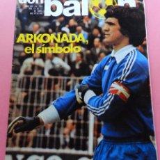 Coleccionismo deportivo: REVISTA DON BALON Nº 289 POSTER ARCONADA REAL SOCIEDAD 80/81 - ESPECIAL ARKONADA 1980/1981. Lote 61690908
