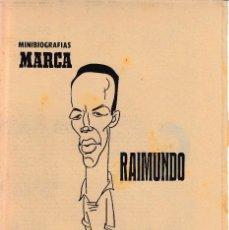 Collectionnisme sportif: 4 JULIO 1970. RAIMUNDO, ER NIÑO DE LOS STUKAS. MINIBIOGRAFIAS MARCA. FUTBOLISTA. Lote 64996403