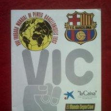 Coleccionismo deportivo: XVII TROBADA MUNDIAL DE PENYES BARCELONISTES 1993 VIC MUNDO DEPORTIVO 200 GRS. Lote 69152965