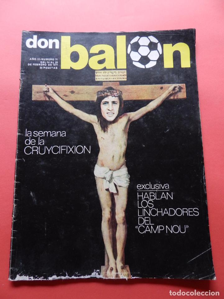 REVISTA DON BALON Nº 71 1977 CRUYCIFIXION-CRUYFF FC BARCELONA CRUCIFICADO-AYALA-MIGUEL ANGEL-ELCHE (Coleccionismo Deportivo - Revistas y Periódicos - Don Balón)