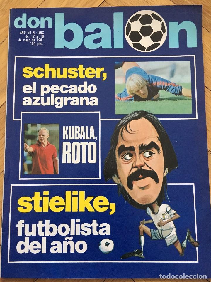 DON BALON 292 18 MAYO 1981 SCHUSTER KUBALA STIELIKE MURCIA REAL MADRID BARCELONA (Coleccionismo Deportivo - Revistas y Periódicos - Don Balón)