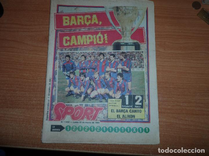 SPORT Nº 1930 25 MARZO 1985 CAMPIO FC BARCELONA BARÇA CAMPEON DE LIGA 1984 -1985 (Coleccionismo Deportivo - Revistas y Periódicos - Sport)